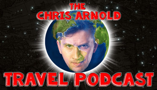 The Chris Arnold Travel Podcast, Episodes 1-10!